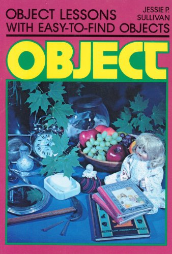 Object Lessons: With Easy-To-Find Objects (Object Lesson Series)