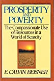 img - for Prosperity and Poverty: The Compassionate Use of Resources in a World of Scarcity (Turning Point Christian Worldview Series) book / textbook / text book