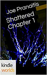 The Chronos Files: Shattered Chapter 1 (Kindle Worlds Short Story) (The Shattered Saga Book 6)