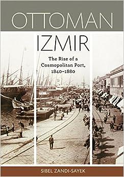 Book Ottoman Izmir: The Rise of a Cosmopolitan Port, 1840-1880