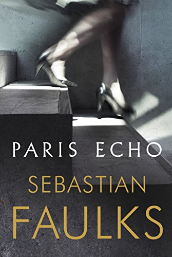 Book cover from Paris Echo by Sebastian Faulks (author)