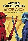 La Guerra Civil contada a los jóvenes par Arturo