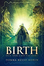 Birth: A Medieval Fantasy Adventure (Once, Upon A New Time Book 1)