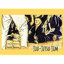 Jiu-Jitsu Jim: A Martial Arts Kids Book