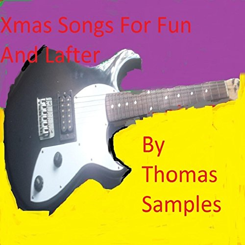 Xmas Songs for Fun and Lafter