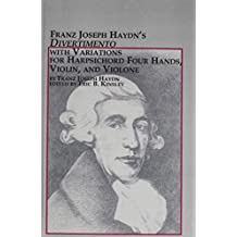 Franz Joseph Haydn's Divertimento With Variations for Harpsichord Four Hands, Violin and Violone (Studies in the History & Interpretation of Music)