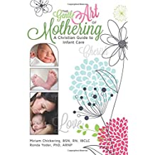 The Gentle Art of Mothering: A Christian Guide to Infant Care