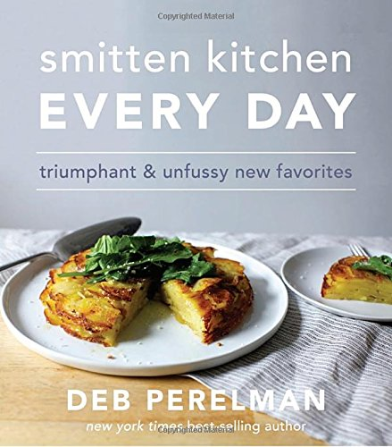 Smitten Kitchen Every Day: Triumphant and Unfussy New Favorites (Jewish Holidays 2017)