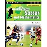 Fantasy Soccer and Mathematics: Student Workbook