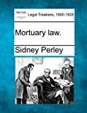 Mortuary Law, Sidney Perley, 1240096143
