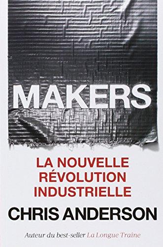 Makers : la nouvelle révolution industrielle