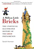 Front cover for the book A Million Little Bricks : The Unofficial Illustrated History of the LEGO Phenomenon by Sarah Herman