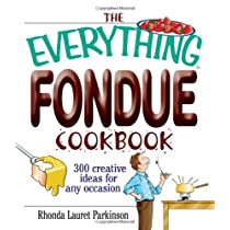 The Everything Fondue Cookbook: 300 Creative Ideas for Any Occasion Paperback