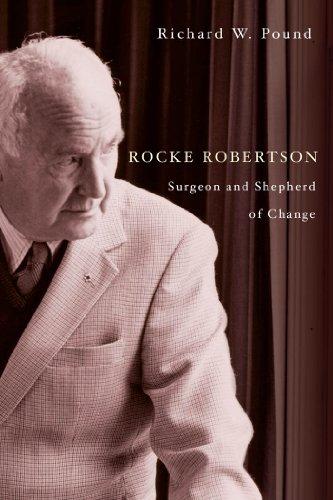 Rocke Robertson: Surgeon and Shepherd of Change