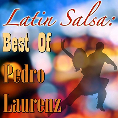 ... Latin Salsa: Best Of Pedro Laurenz