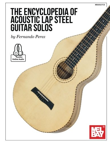 The Encyclopedia of Acoustic Lap Steel Guitar Solos (Solos Guitar Slide)