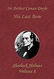 His Last Bow (Sherlock Holmes Vol. 8)