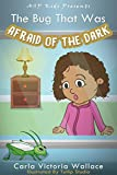 The Bug That Was Afraid of the Dark (ASP Kids Publishing Presents)