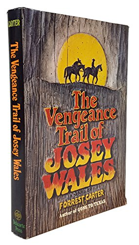 book cover of The Vengeance Trail of Josey Wales