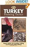 Turkey Hunting Tactics: Expert Advice...