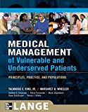 img - for Medical Management of Vulnerable and Underserved Patients: Principles, Practice, and Populations book / textbook / text book