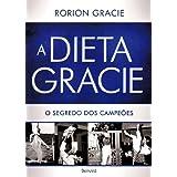 Dieta Gracie (Em Portugues do Brasil)