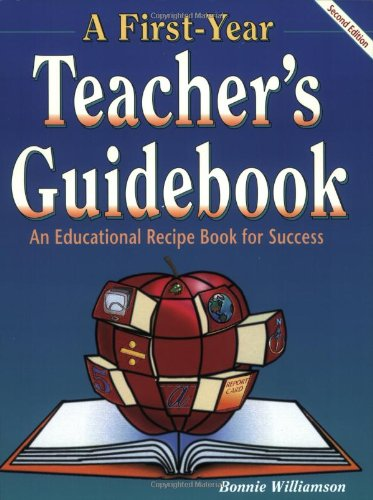 A First-Year Teacher's Guidebook, 2nd Ed.