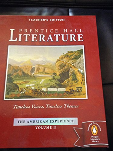 Prentice Hall Timeless Voices Timeless Themes Literature 11Th Grade American Experience Volume 2 Teacher Edition 2005 Is