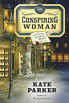 The Conspiring Woman (Victorian Bookshop Mysteries Book 4) by [Parker, Kate]