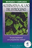 La Alternativa Al Uso del Estrógeno, Raquel Martin, 0892815892