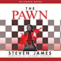 The Pawn Audiobook by Steven James Narrated by Richard Ferrone