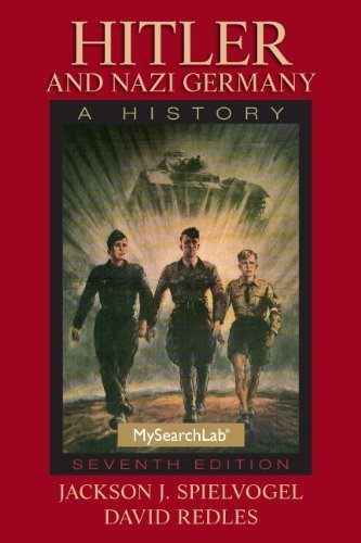 Hitler and Nazi Germany: A History (7th Edition) 7th edition by Jackson J. Spielvogel, David Redles (2013) Paperback