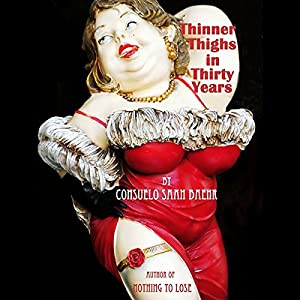 Thinner Thighs in Thirty Years Audiobook