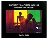Hot Light - Half Made Worlds, Alex Webb, 0500541167