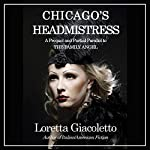 Chicago's Headmistress | Loretta Giacoletto