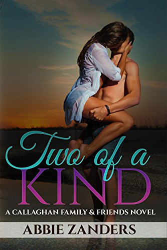 Two of a Kind: A Callaghan Family & Friends Romance