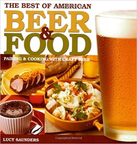 The Best of American Beer & Food: Pairing & Cooking with