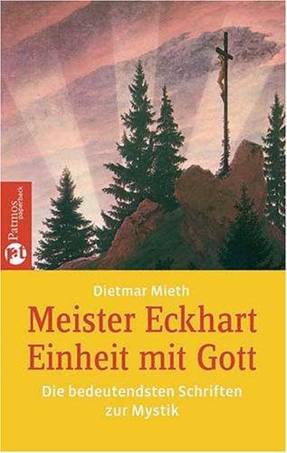 Meister Eckhardt - Einheit mit Gott: Die wichtigsten Texte zur Mystik (Patmos Paperback)