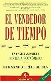 El Vendedor del Tiempo, Fernando Trias de Bes and Fernando Trias de Bes, 849578775X