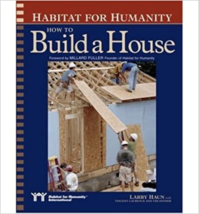 [ Habitat for Humanity: How to Build a House[ HABITAT FOR HUMANITY: HOW TO BUILD A HOUSE ] By Haun, Larry ( Author )Sep-09-2002