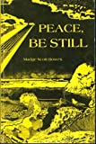 img - for PEACE, BE STILL (inscribed copy) book / textbook / text book