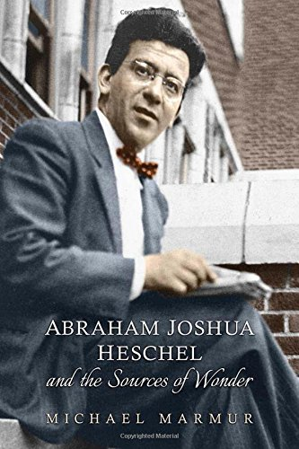 Abraham Joshua Heschel and the Sources of Wonder (The Kenneth Michael Tanenbaum Series in Jewish Studies) pdf epub