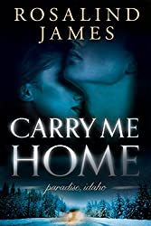 Carry Me Home (Paradise, Idaho Book 1)