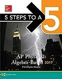 5 Steps to a 5: AP Physics 2: Algebra-Based 2017 (McGraw-Hill 5 Steps to A 5)