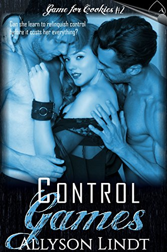 What starts as game with blindfolds and submission leads to something more serious… and dangerous. Can Julie get her video-game themed cookie bouquet shop or will a secret destroy it all in Allyson Lindt's sizzling Control Games (Game for Cookies Book 2).