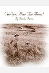 Can You Hear the Music? Kindle Edition