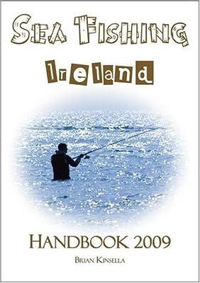 Sea Fishing Ireland Handbook 2009 by BK Publications