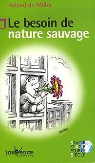 Le besoin de nature sauvage par Roland de Miller