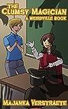 The Clumsy Magician: A Spooky Fun Adventure for Kids (Weirdville Book 5)