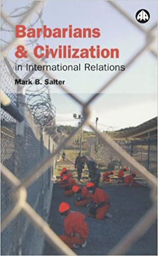 Barbarians and Civilization in International Relations: Mark